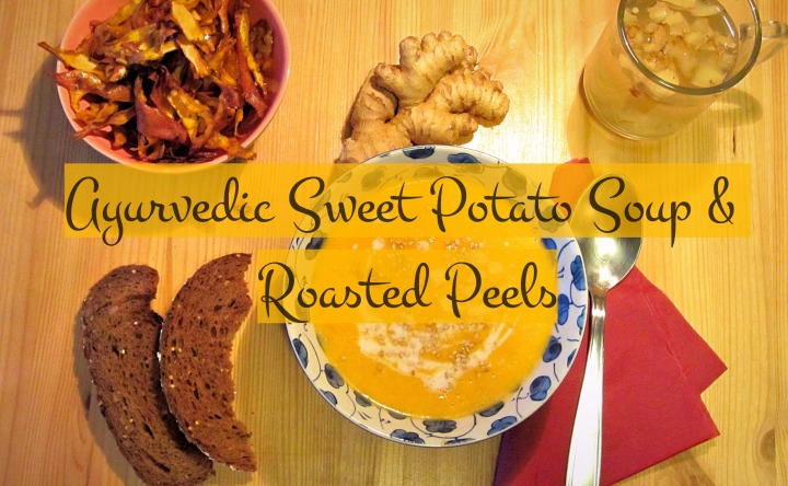 Hearty Food 101: Ayurvedic sweet potato soup & roasted peels