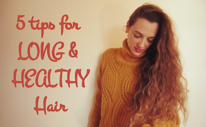 Natural Beauty: 5 tips for long & healthy hair