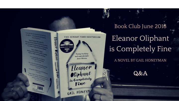Book Club: Eleanor Oliphant is Completely Fine Q&A