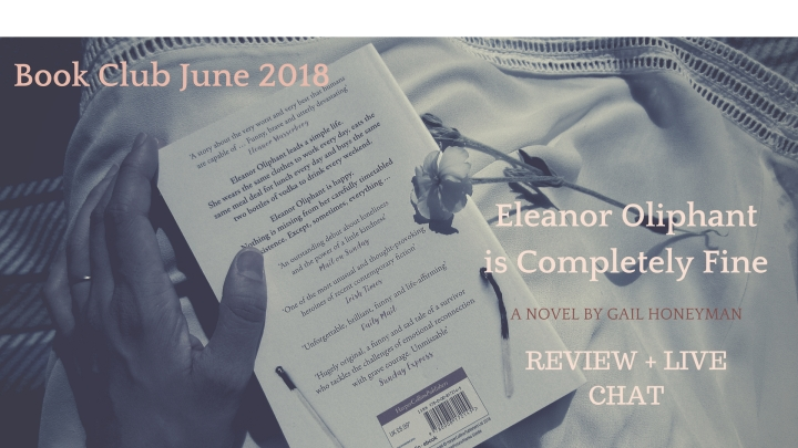 Book Club: Eleanor Oliphant is Completely Fine – Live Book Club Chat + Review