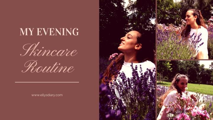 My Evening Skin CareRoutine
